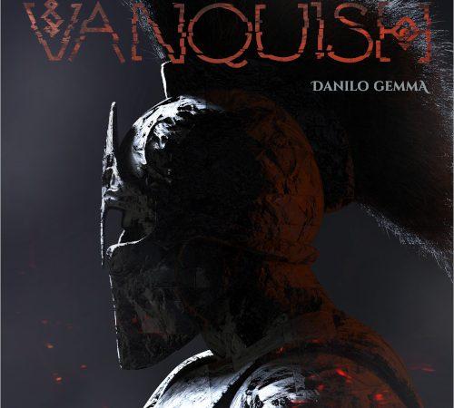 """Arriva """"Vanquish"""", il nuovo album di Danilo Gemma"""